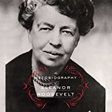 Autobiography of Eleanor Roosevelt Audiobook by Eleanor Roosevelt Narrated by Tavia Gilbert