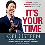 It's Your Time: Activate Your Faith, Accomplish Your Dreams, and Increase in God's Favor | Joel Osteen