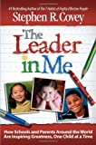 img - for The Leader in Me: How Schools and Parents Around the World Are Inspiring Greatness, One Child At a Time [Hardcover] book / textbook / text book