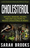 Cholesterol: Natural Remedies To Lower Cholesterol - Lower Your Cholesterol Naturally Without Drugs! (Diabetes, Herbal Remedies, Honey, Coconut Oil, Diabetes ... Apple Cider Vinegar, Cholesterol Myth)