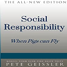 Social Responsibility: When Pigs Fly: Bigshots' Bull (       UNABRIDGED) by Pete Geissler Narrated by Julie Eickhoff