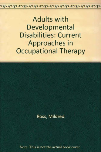 Adults With Developmental Disabilities: Current Approaches in Occupational Therapy