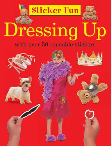 Sticker Fun: Dressing Up: with over 50 reusable stickers (Dressing Up Ideas)