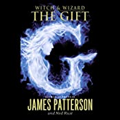 Witch & Wizard: The Gift | James Patterson, Ned Rust