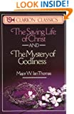 Saving Life of Christ and The Mystery of Godliness, The