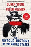 The Untold History of the United States by Kuznick, Peter, Stone, Oliver (2013) Paperback