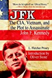 JFK: The CIA, Vietnam, and the Plot to Assassinate John F. Kennedy (Second Edition) by L. Fletcher Prouty