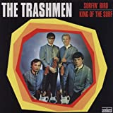 TRASHMEN Surfin' Bird/King Of The Surf 45rpm/ps/sc