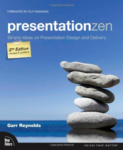 Presentation Zen: Simple Ideas on Presentation Design and Delivery...