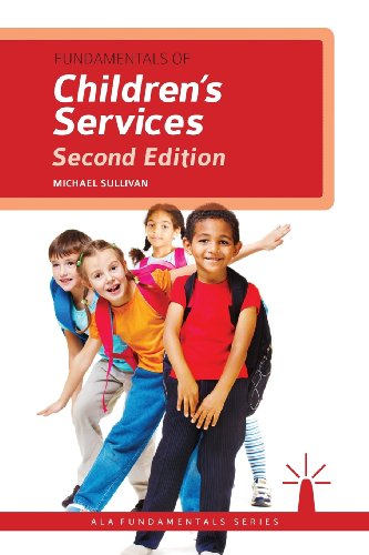 Fundamentals of Childrens Services, Second Edition (Ala Fundamentals)