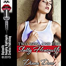 Two Men and the Slutty Housewife: Double Penetration Threesome with a Confused Cuckold Husband | Livre audio Auteur(s) : Diana Dare Narrateur(s) : Rebecca Wolfe