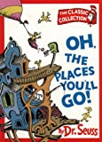 Oh, the Places You'll Go! (Dr.Seuss Classic Collection) (0001712667) by Dr. Seuss
