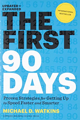 First 90 Days: Critical Success Strategies for New Leaders at All Levels