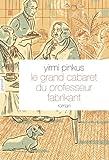 Le grand cabaret du professeur Fabrikant: roman traduit de l'hébreu par Laurence Sendrowicz