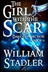The Girl with the Scar (Dark Connection Saga Book 1) (Volume 1)