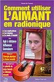 echange, troc Baron de Launay - Comment utiliser l'aimant en radionique