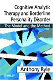 img - for Cognitive Analytic Therapy and Borderline Personality Disorder: The Model and the Method book / textbook / text book