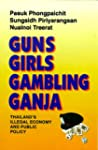 Guns, Girls, Gambling, Ganja: Thailan...