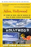 img - for Adios, Hollywood: My Story by Dick, Dog of Oaxaca book / textbook / text book