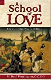 A School of Love: The Cistercian Way to Holiness (0819218766) by Pennington, M. Basil