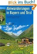 Almwanderungen in Bayern und Tirol: Die schönsten Touren zu malerisch gelegenen Almen für Familien mit Kindern und Wanderbegeisterte jeden Alters