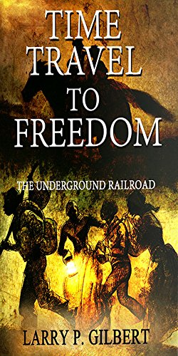 Free Kindle Book : Time Travel to Freedom: The Underground Railroad (Voyagers to Yesterday Book 1)