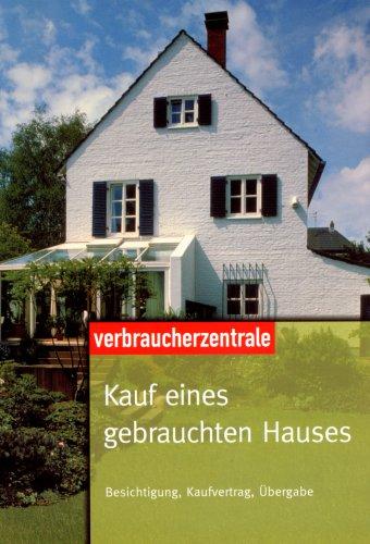 Kauf eines gebrauchten Hauses. Besichtigung, Kaufvertrag, Übergabe