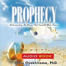 Prophecy (       UNABRIDGED) by Pastor Chris Oyakhilome Narrated by Laefe Amosa