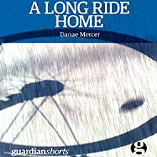 A Long Ride Home (       UNABRIDGED) by Danae Mercer Narrated by Gemma Dawson