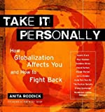 Anita Roddick Globalization: Take It Personally (How Globalization affects you and powerful ways to challenge it)