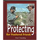 Protecting Our Feathered Friends (Birder's Bookshelf)