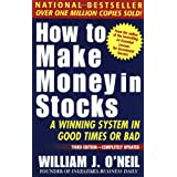 How To Make Money In Stocks: A Winning System in Good Times or Bad, 3rd Edition ~ William J. O'Neil