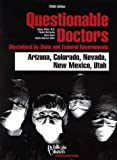 img - for Questionable Doctors Disciplined by State and Federal Governments : Arizona, Colorado, Nevada, New Mexico, Utah book / textbook / text book