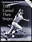img - for THEY EARNED THEIR STRIPES: The Detroit Tigers' All Time Team book / textbook / text book