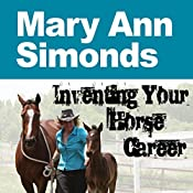 Inventing Your Horse Career, Book 1 | Nanette Levin, Lisa Derby Oden, Mary Ann Simonds