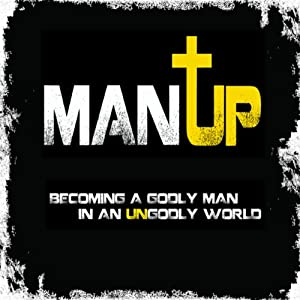Man Up!: Becoming a Godly Man in an Ungodly World | [Jody Burkeen]