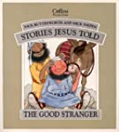 The Good Stranger (Stories Jesus Told)