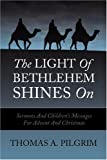 The Light Of Bethlehem Shines On