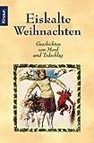 Eiskalte Weihnachten. Geschichten von Mord und Totschlag. (3426623692) by Dalby, Richard