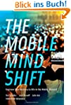 The Mobile Mind Shift: Engineer Your...