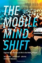 The Mobile Mind Shift: Engineer Your Business to Win in the Mobile Moment