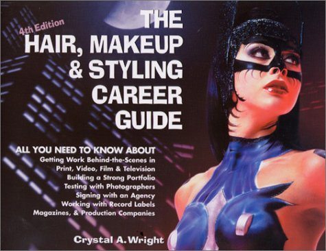 The Hair, Makeup & Styling Career Guide, 4th Edition