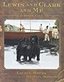 Lewis and Clark and Me: A Dog&#039;s Tale