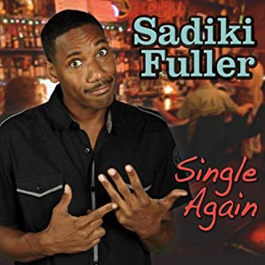Single Again | [Sadiki Fuller]