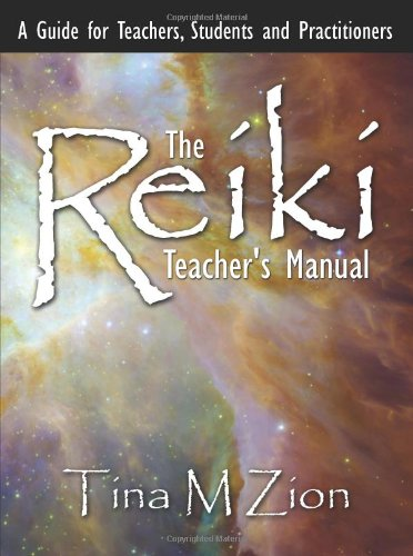 The Reiki Teacher's Manual: A Guide for Teachers, Students and Practitioners