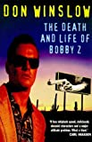 The Death and Life of Bobby Z (0099228424) by Winslow, Don