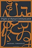Image of Origins of Human Communication (Bradford Books)