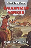 img - for Galvanized Yankee (Black Horse Western) book / textbook / text book