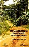 echange, troc Véronique Alary - Cacaoculteurs camerounais face aux risques : essai de modélisation