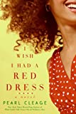 I Wish I Had a Red Dress (0061710342) by Cleage, Pearl